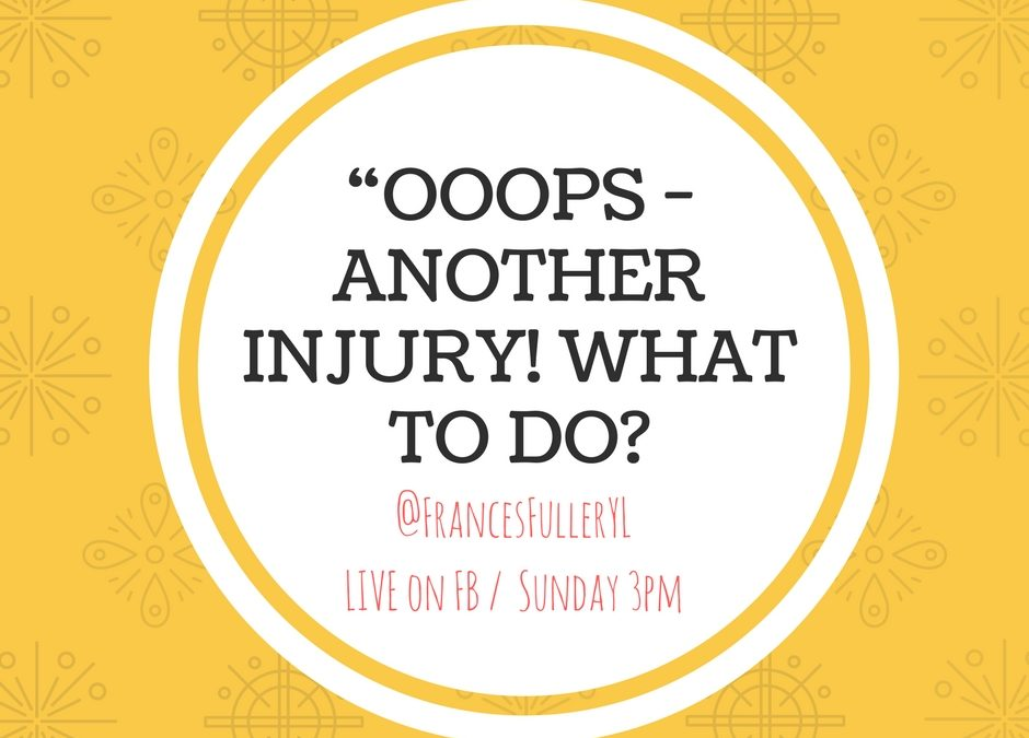 OOPS – Another Injury! What To Do?