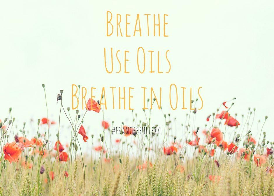 Breathe. Use Oils. Breathe in Oils.