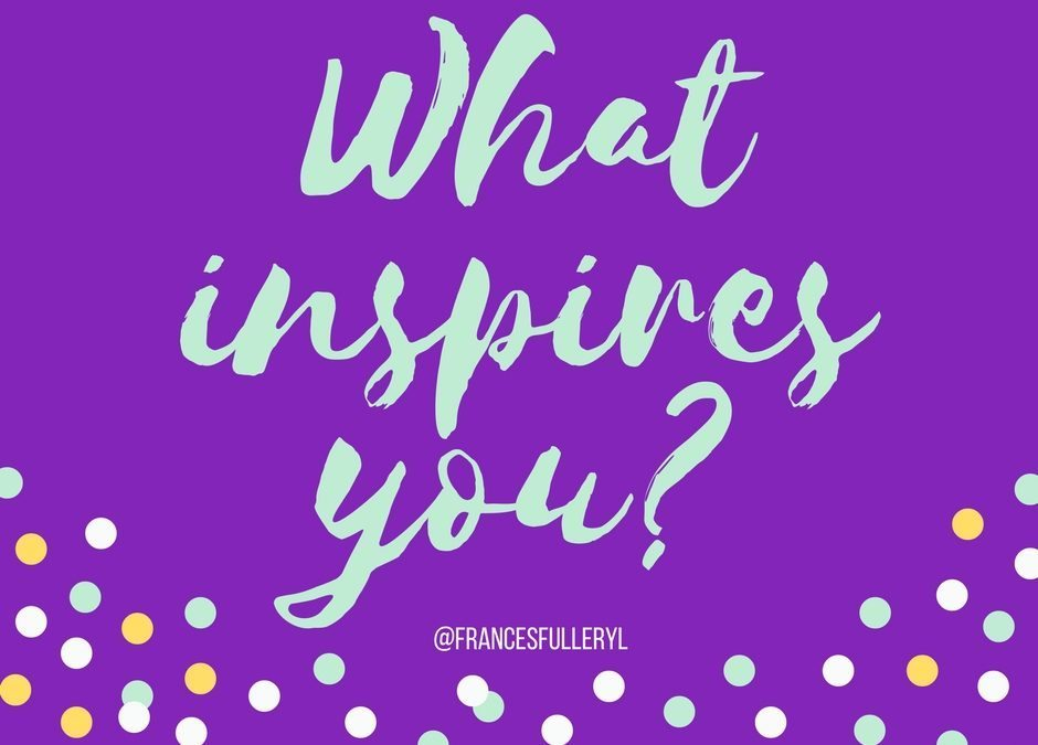 What inspires you?2 min read