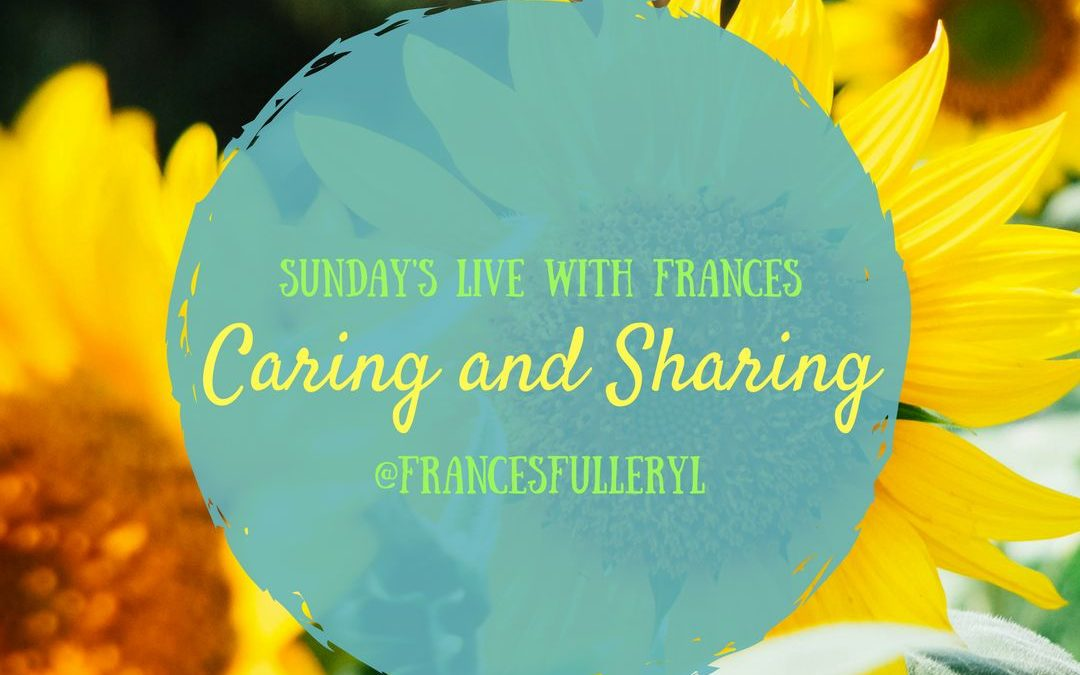 Sunday's LIVE with Frances: Caring & Sharing1 min read