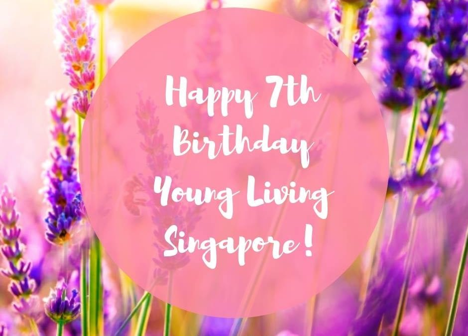 Happy 7th Birthday, Young Living Singapore!